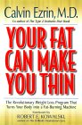 Your Fat Can Make You Thin