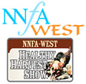 NNFA West: Healthy Harvest Show