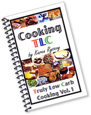 Truly Low Carb Cooking - Volume I